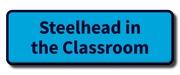 Steelhead in the Classroom